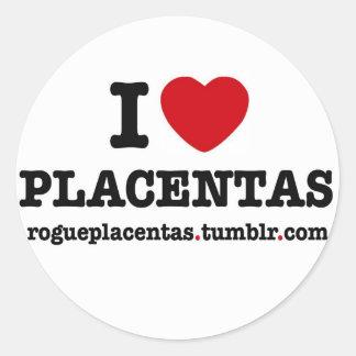 I HEART PLACENTAS round sticker
