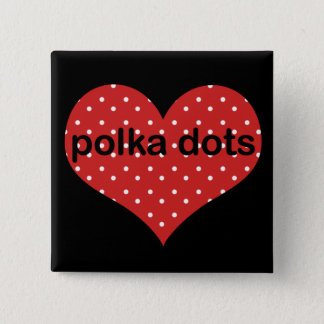 I Heart Polka Dots 2 Inch Square Button