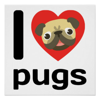 I heart pugs perfect poster