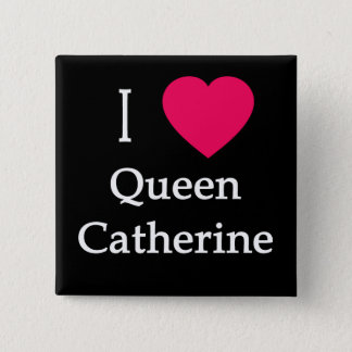 I Heart Queen Catherine Apparel, Buttons, Mugs 2 Inch Square Button