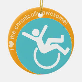 I {heart} the Chronically Awesome Round Ceramic Ornament