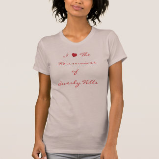 I Heart The Housewives Of Beverly Hills T-Shirt