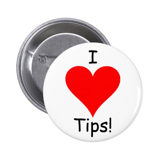 I Heart Tips! 2 Inch Round Button