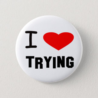 i heart trying 2 inch round button