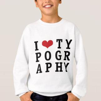 I Heart Typography Sweatshirt