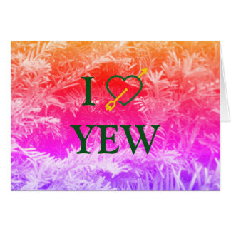 I *Heart* YEW Greeting Card