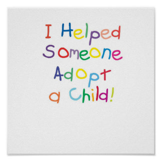 I helped someone adopt a child poster