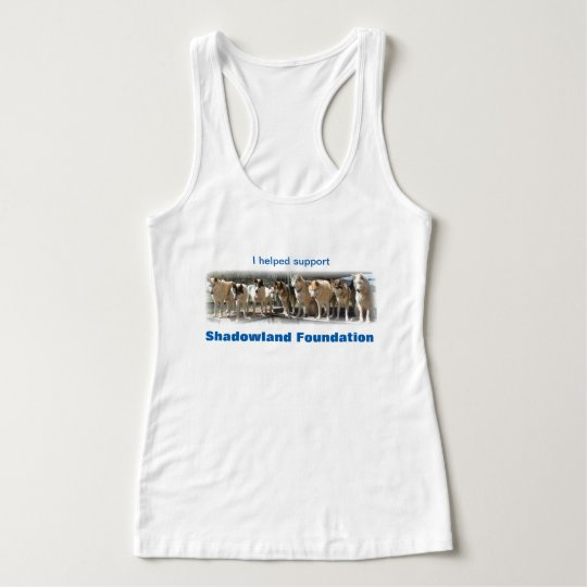 I helped support Shadowland Foundation Tank Top