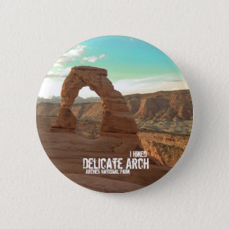 I Hiked Delicate Arch-Arches National Park-Button 2 Inch Round Button