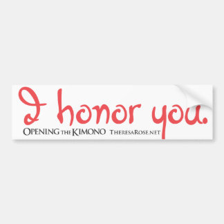 I Honor You Bumper Sticker