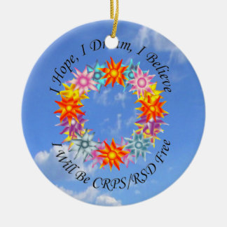 I Hope I Dream I Believe I will be CRPS RSD FREE F Round Ceramic Ornament