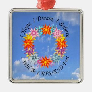 I Hope I Dream I Believe I will be CRPS RSD FREE F Silver-Colored Square Ornament