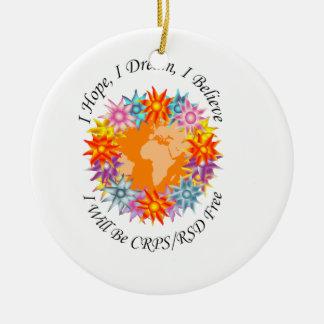 I Hope I Dream I Believe I will be CRPS RSD FREE O Round Ceramic Ornament