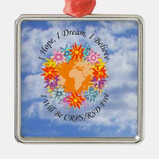 I Hope I Dream I Believe I will be CRPS RSD FREE O Silver-Colored Square Ornament