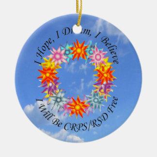 I Hope I Dream I Believe I will be CRPS RSD FREE Round Ceramic Ornament