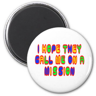 I Hope They Call Me On A Mission 2 Inch Round Magnet