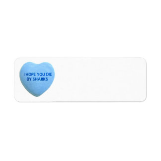 I Hope You Die By  Sharks Blue Candy Heart Return Address Label