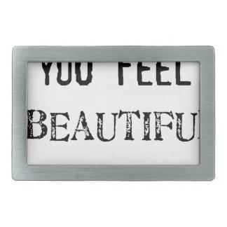 i hope you feel beautiful today belt buckle