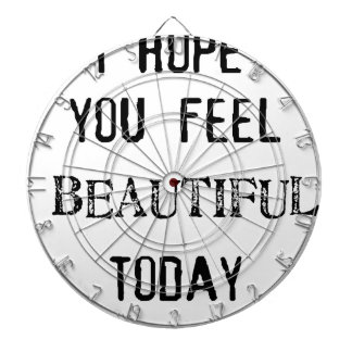 i hope you feel beautiful today dartboard