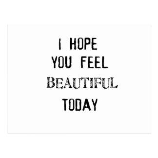i hope you feel beautiful today postcard