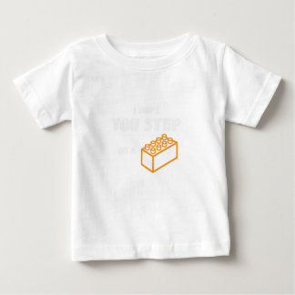 I Hope You Step On A Block Funny Gift Baby T-Shirt