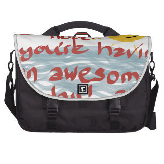 I Hope You're Having An Awesome Day Laptop Bags