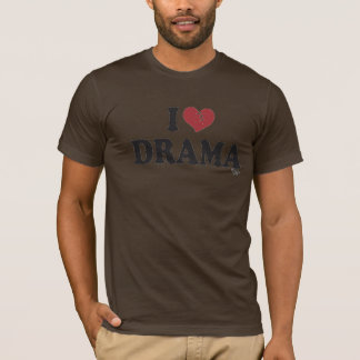 I (HRT) DRAMA T-Shirt
