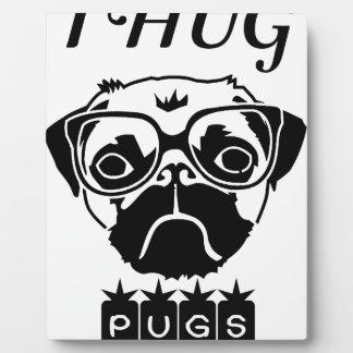 i hug pugs plaque