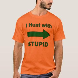 I Hunt with Stupid - men's shirt w/arrow
