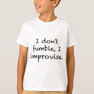 I Improvise T-Shirt