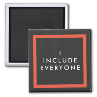 I Include Everyone Magnet - Inclusion Project