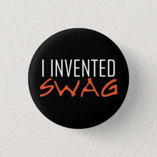 I Invented Swag Orange 1 Inch Round Button