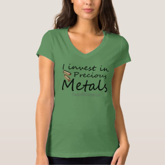 I invest in precious metals T-Shirt