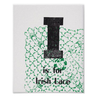 I is for Irish Lace Poster