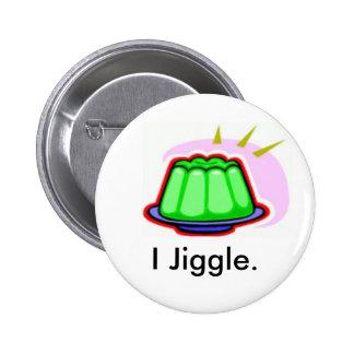 I Jiggle Button
