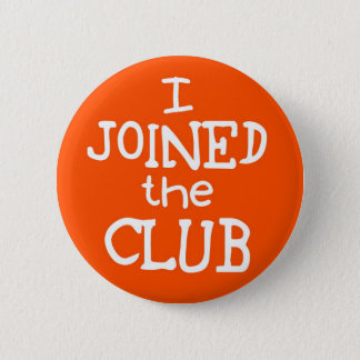 I Joined The Club 2 Inch Round Button