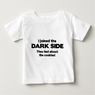 I Joined The Dark Side. They Lied About The Cookie Baby T-Shirt