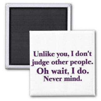 I judge others square magnet