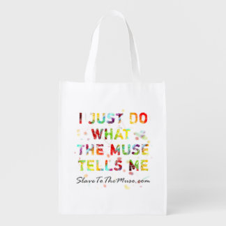I Just Do What The Muse Tells Me Promotional Value Reusable Grocery Bag
