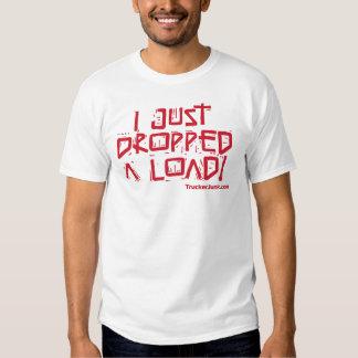 I Just Dropped a Load Tee Shirts