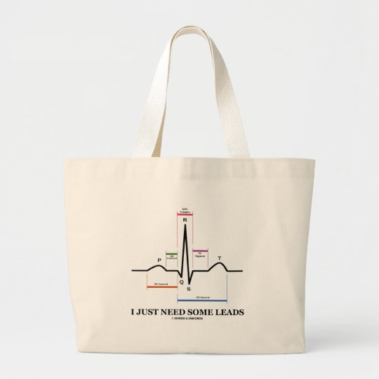 I Just Need Some Leads (ECG/EKG Heartbeat) Large Tote Bag