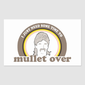 I just need some time to mullet over sticker