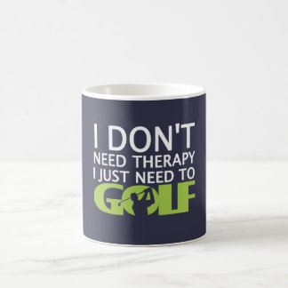 I just need to Golf Coffee Mug