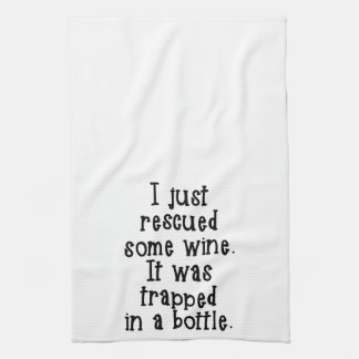 I just rescued some wine Kitchen Towel
