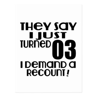 I Just Turned 03 Demand A Recount Postcard