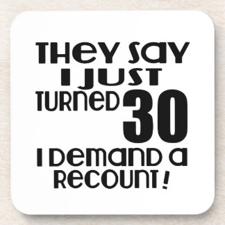 I Just Turned 30 Demand A Recount Coaster