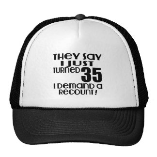 I Just Turned 35 Demand A Recount Trucker Hat
