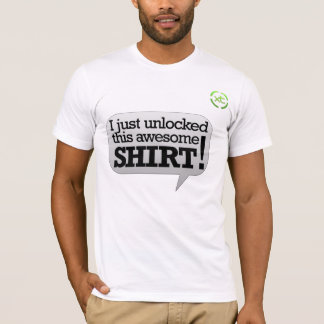 I just unlocked this awesome shirt! T-Shirt