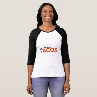 """I Just Want Some Tacos"" Tee"