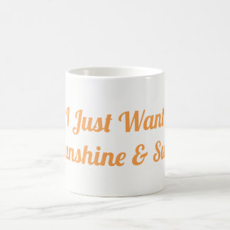 I Just Want Sunshine And Surf Mug